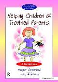 Helping Children With Troubled Parents: a Guidebook