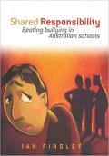 Shared Responsibility - Beating Bullying in Australian Schools