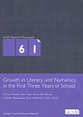 Growth In Literacy & Numeracy in the First Three Years of School - ACER Research Monograph No.61