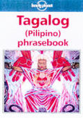 Lonely Planet Pilipino Phrasebook: Tagalog Phrasebook (Lonely Planet Phrasebooks)