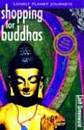 Shopping for Buddhas (Lonely Planet Journeys) Cover