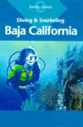 Diving & Snorkeling Baja California (Lonely Planet Pisces Books)