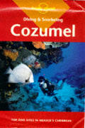 Diving & Snorkeling, Cozumel (Lonely Planet Pisces Books)