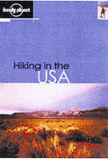 Lonely Planet Hiking in the Usa 1ST Edition