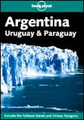 Lonely Planet Argentina Uruguay & Paraguay 3rd Edition