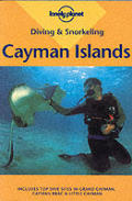 Diving &amp; Snorkeling Cayman Islands: Including Grand Cayman, Cayman Brac &amp; Little Cayman (Lonely Planet Pisces Books)