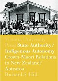 State Authority/Indigenous Autonomy: Crown-Maori Relations in New Zealand/Aotearoa 1900-1950