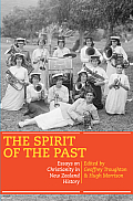 The Spirit of the Past: Essays on Christianity in New Zealand History