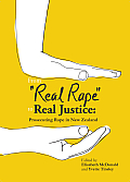 From Real Rape to Real Justice: Prosecuting Rape in New Zealand