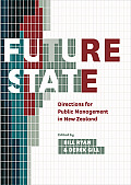 Future State: Directions for Public Management in New Zealand