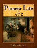 Pioneer Life from A to Z (Alphabasics)
