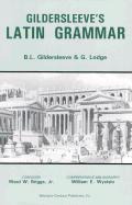 Gildersleeve's Latin Grammar ((3RD)97 Edition)