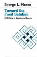 Toward the Final Solution : a History of European Racism (85 Edition)