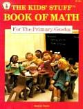 Kids Stuff Book of Math for the Primary Grades