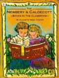 Newbery & Caldecott Books In The Classroom