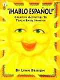 Hablo Espanol!: Creative Activities to Teach Basic Spanish