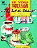 If You Don't Feed the Teachers They Eat the Students: Guide to Success for Administrators and Teachers (Kids' Stuff)