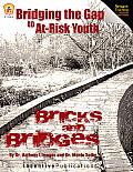 Bricks and Bridges: Bridging the Gap to At-Risk Youth