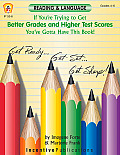 If You're Trying To Get Better Grades & Higher Test Scores in Reading and Language You've Got To Have This Book!
