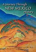 A Journey Through New Mexico History: by Donald R. Lavash