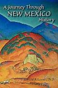 A Journey Through New Mexico History (Hardcover) by Donald R. Lavash