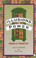 Illusions Of Power Nigeria In Transition