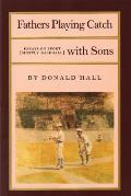 Fathers Playing Catch with Sons PR #0001: Fathers Playing Catch with Sons: Essays on Sport (Mostly Baseball)