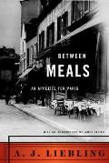 Between Meals : Appetite for Paris (86 Edition)