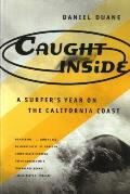 Caught Inside: A Surfer's Year on the California Coast Cover