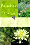 Paradise By Design Native Plants & The New American Landscape