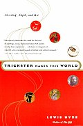 Trickster Makes This World: Mischief, Myth, & Art