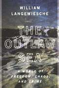 Outlaw Sea A World Of Freedom Chaos &