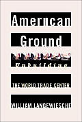 American Ground: Unbuilding the World Trade Center Cover