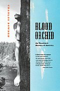 Blood Orchid An Unnatural History Of Ame