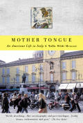 Mother Tongue An American Life In Italy