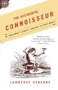 The Accidental Connoisseur: An Irreverent Journey Through the Wine World Cover