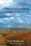 Return to Wild America A Yearlong Search for the Continents Natural Soul