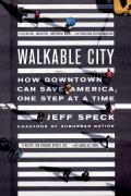 Walkable City: How Downtown Can Save America, One Step at a Time Cover