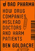 Bad Pharma: How Drug Companies Mislead Doctors and Harm Patients Cover
