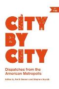 City by City: Dispatches from the American Metropolis