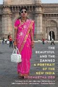 Beautiful & the Damned A Portrait of the New India