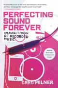 Perfecting Sound Forever: An Aural History of Recorded Music Cover