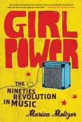 Girl Power: The Nineties Revolution in Music Cover