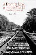 A Frontier Link with the World: Upson County's Railroad