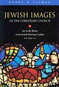 Jewish Images in the Christian Church Art as the Mirror of the Jewish Christian Conflict 200 1250 Ce
