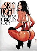 Skin Tight: The Art of Marcus Gray