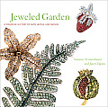 Jeweled Garden A Colorful History of Gems Jewels & Nature