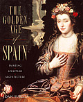 The Golden Age of Spain: Painting, Sculpture, Architecture Cover