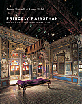 Princely Rajasthan Rajput Palaces & Mansions