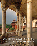 Mighty Maharajas Forts & Palaces of India